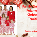 Family Christmas Pajamas_ A Christmas Tradition