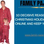 10 Decisive Reasons to Buy Christmas Holiday Pajamas Online and Keep Your Sanity