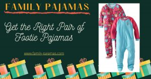 Get the Right Pair of Footie Pajamas