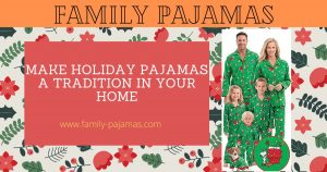 Make Holiday Pajamas a Tradition in Your Home